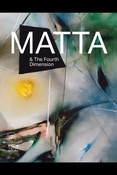 Matta & the fourth dimension: publ