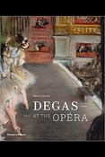 Loyrette H., Degas at the Opera: publ. on the occasion of the exhib.